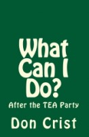 After the Tea Party – What Can You Do? Dr. Joyce Starr Interviews Don Crist